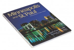 Minneapolis and St. Paul. Minnesota's twin cities. A CityLife Pictorial Guide - G. Ryan, S. Beyer