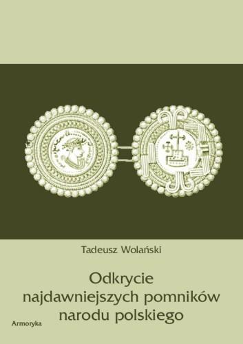 Odkrycie najdawniejszych pomników narodu polskiego - Tadeusz Wolański